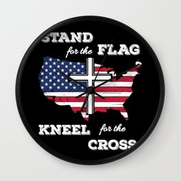 Stand for the Flag and Kneel for the Cross Shirt American Flag US Faith  Wall Clock