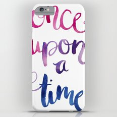 Quotes in color 'Once Upon a Time' Slim Case iPhone 6s Plus