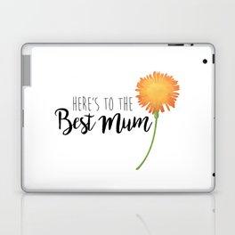 Here's To The Best Mum Laptop & iPad Skin