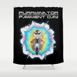 Purrminator, pawment day Shower Curtain