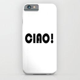 Ciao, Italian, minimal Art, Wall Decor, Typography, Home, Black and White, Minimalist iPhone Case
