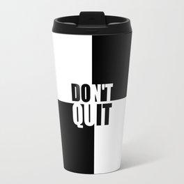 Don't quit... Gym Motivational Quote Travel Mug