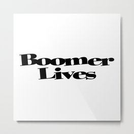 Boomer Lives Metal Print