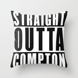 Straight Outta Compton Throw Pillow