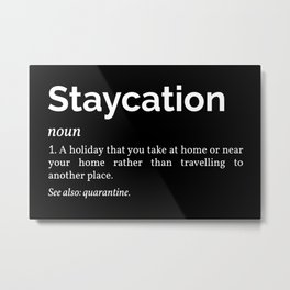Staycation Definition Metal Print