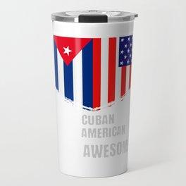 50% Cuban 50% American 100% Awesome Travel Mug