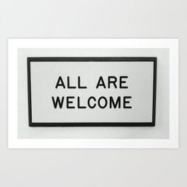 ALL ARE WELCOME. Art Print