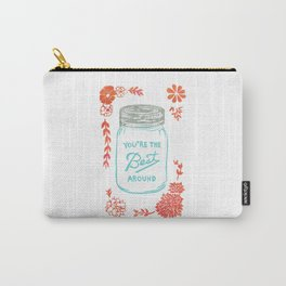 You're The Best Around Carry-All Pouch