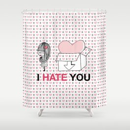 I Hate You / Box Shower Curtain