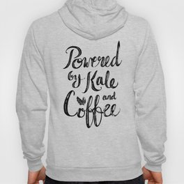 Powered by Kale and Coffee Hoody