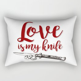 LOVE is my KNIFE Rectangular Pillow