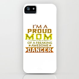 PROUD MOM OF A DANCER iPhone Case
