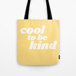 cool to be kind Tote Bag