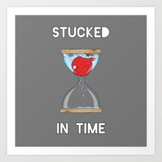 Stucked in time Art Print