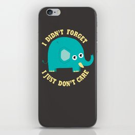 An Elephant Never Cares iPhone Skin