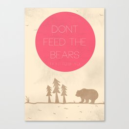 DON'T FEED THE BEARS Canvas Print