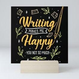 Writing Books Makes Me Happy Mini Art Print