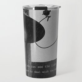 Before You Can See The Light Travel Mug