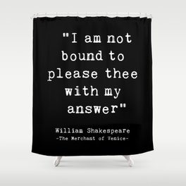 Shakespeare quote philosophy typography black white Shower Curtain