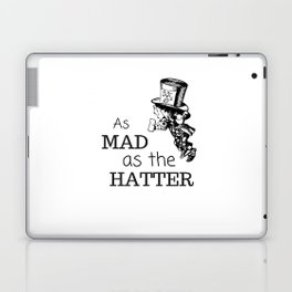 As Mad As The Hatter, Alice in Wonderland Laptop & iPad Skin