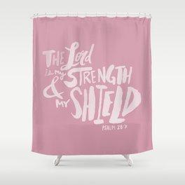 Psalm 28: 7 x Rose Shower Curtain