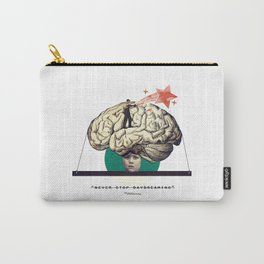"""... never stop daydreaming."" Carry-All Pouch"