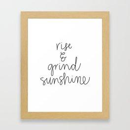 Rise and Grind Sunshine Framed Art Print