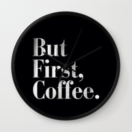 But First, Coffee Vintage Typography Print Wall Clock