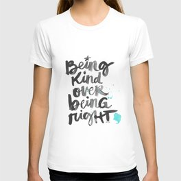 Being Kind Over Being Right T-shirt