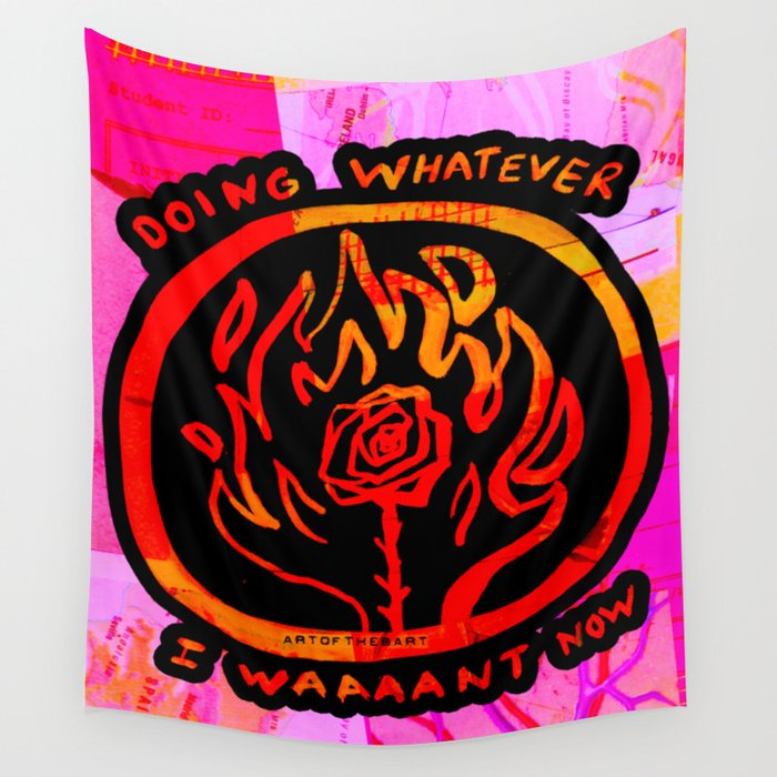 Doing Whatever I Want Now Wall Tapestry