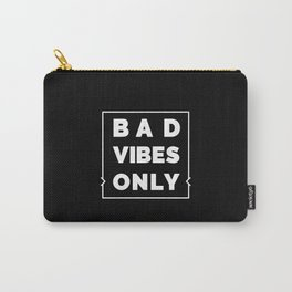 Bad Vibes Only Carry-All Pouch