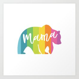 MAMA BEAR RAINBOW Art Print