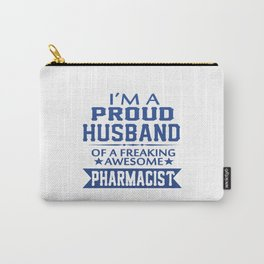 I'M A PROUD PHARMACIST'S HUSBAND Carry-All Pouch