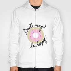 Donut Worry Be Happy Hoody