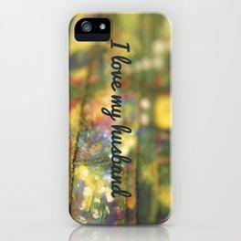 I love my husband iPhone Case