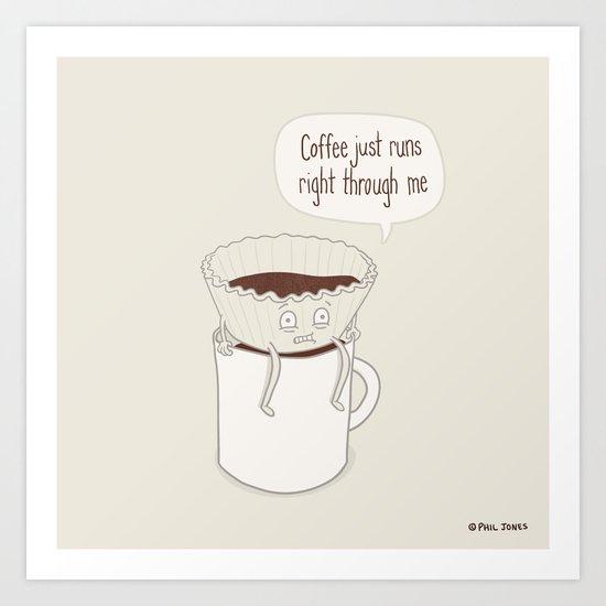 Coffee Runs Art Print