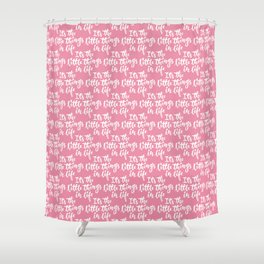 It's the little things in life Shower Curtain