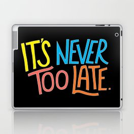 Never too late Laptop & iPad Skin