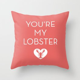 You're My Lobster - Rose Throw Pillow