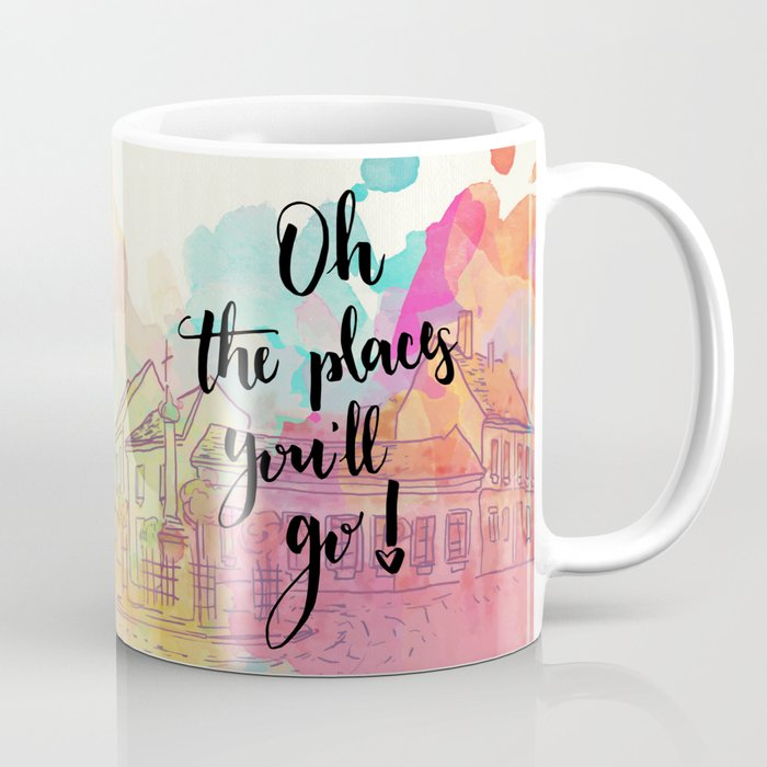 Oh The Places You Will Go Quote Coffee Mug