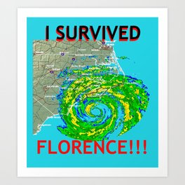 I Survived Hurricane Florence!!! Art Print