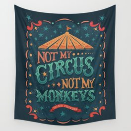 Not My Circus Not My Monkeys Wall Tapestry