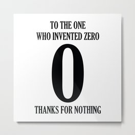 To The One Who Invented Zero Metal Print