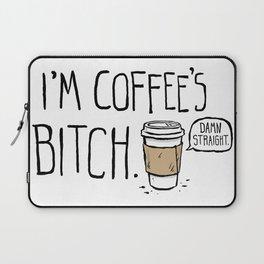 Coffee's Bitch Laptop Sleeve