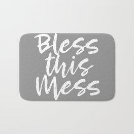 Bless This Mess - grey and white Bath Mat