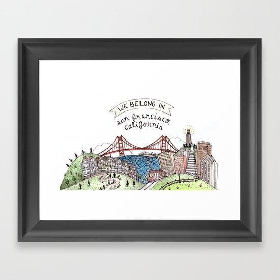 We Belong in San Francisco Framed Art Print