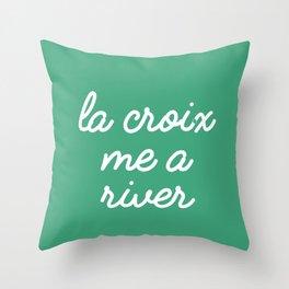 La Croix Me a River Throw Pillow