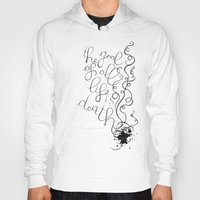 freud Hoodies featuring The goal of all life is death. - S. Freud by Beatrice Bogoni