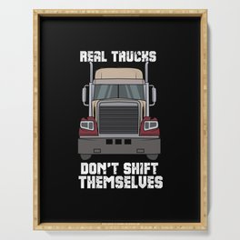 Real Trucks Don't Shift Themselves Serving Tray