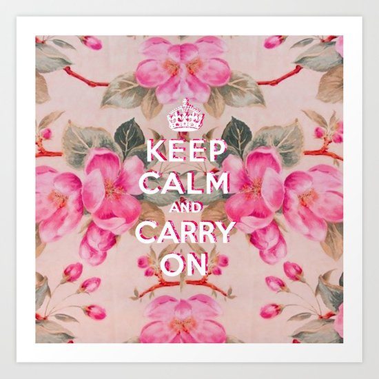Pink Girly keep Calm and Carry on Vintage pink elegant floral roses Art Print